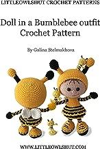 Crochet Pattern Doll in a Bumble Bee outfit Amigurumi (LittleOwlsHut) (Dolls Book 10)