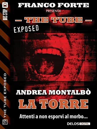 La torre (The Tube Exposed)