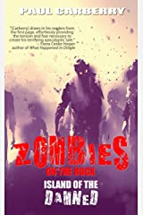 Island of the Damned: Zombies on the Rock Kindle Edition