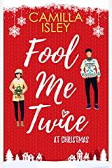 Fool Me Twice at Christmas: A Fake Engagement, Small Town, Holiday Romantic Comedy (Christmas Romantic Comedy) Kindle Edition