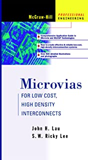 Microvias: For Low Cost, High Density Interconnects (Electronic Packaging and Interconnection)