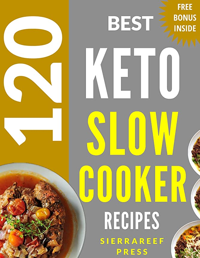KETO SLOW COOKER COOKBOOK: 120 Delicious, Quick and Easy Ketogenic Slow Cooker Recipes (keto, ketogenic, ketogenic cookbook, slow cooker, slow cooking, ... weight loss, low carb) (English Edition)