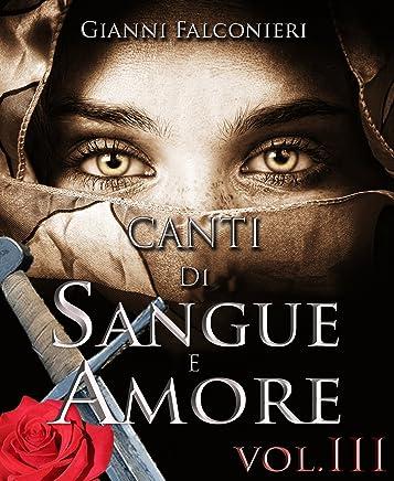 Canti di Sangue e Amore Vol.3: (La Luce del Kalas)