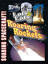 Lots & Lots of Roaring Rockets - Soaring Spacecraft!