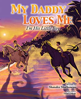 My Daddy Loves Me: I'm His Little Boy (English Edition)