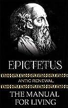 Epictetus - The Manual For Living: Antic Renewal