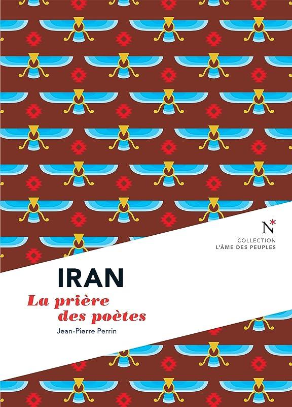 これらキャンベラ記念日Iran : La prière des poètes: L'?me des Peuples (French Edition)