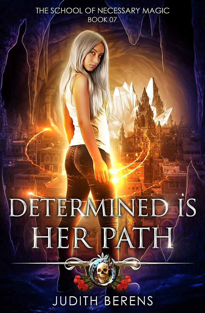 ぞっとするような大きさ成功したDetermined Is Her Path: An Urban Fantasy Action Adventure (The School Of Necessary Magic Book 7) (English Edition)