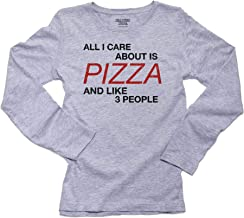 Hollywood Thread All I Care About is Pizza and Like Three People Women's Long Sleeve T-Shirt
