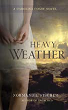 Heavy Weather: A Carolina Coast Novel (Carolina Coast Stories Book 2)