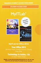 MyLab IT 2013 with Pearson eText -- Access Card -- for Your Office 2013 with Technology In Action 13e (Myitlab 2013)