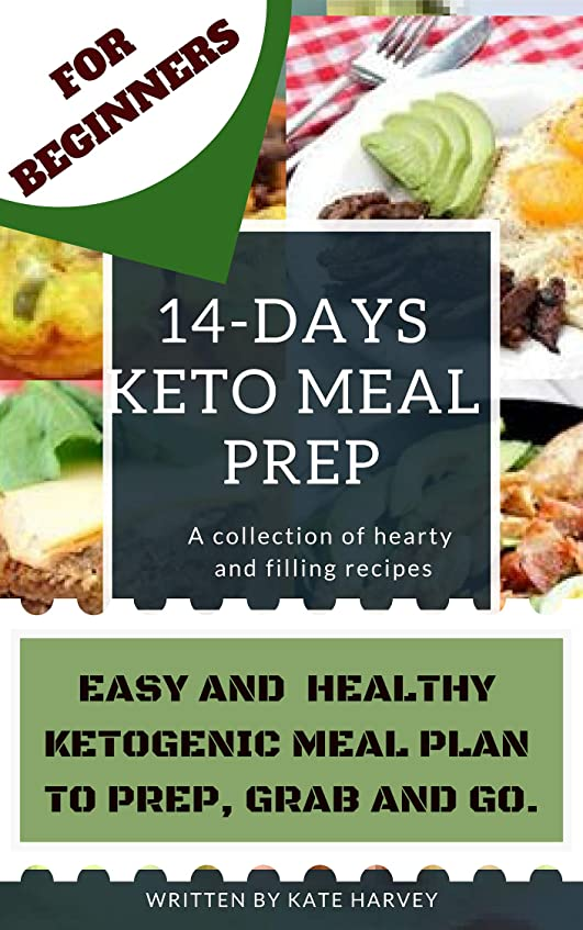 Keto Meal Prep - Easy and Healthy Ketogenic Meals To Grab And Go. A 14-Days Keto Meal Plans For Beginners. Keto Kitchen Cookbook. (English Edition)