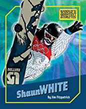 Shaun White (The World's Greatest Athletes)