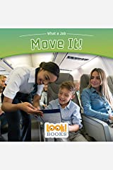 Move It! (What a Job (LOOK! Books ™)) Kindle Edition