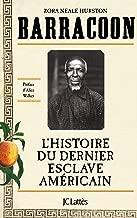 Barracoon : L'histoire du dernier esclave américain (Essais et documents) (French Edition)