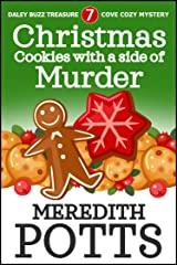 Christmas Cookies with a Side of Murder (Daley Buzz Treasure Cove Cozy Mystery Book 7) Kindle Edition
