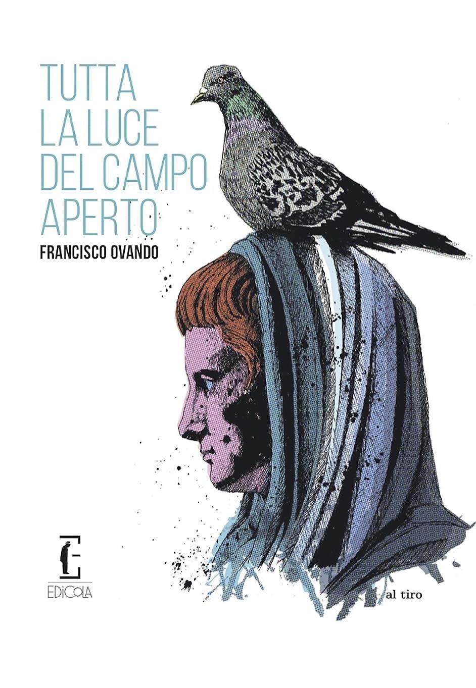 悪の同等の愛国的なTutta la luce del campo aperto (Al tiro Vol. 6) (Italian Edition)