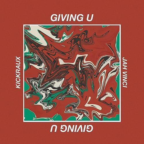 Giving U by KickRaux & Jah Vinci on Amazon Music - Amazon com