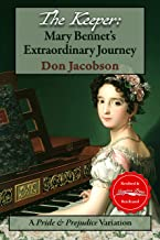 The Keeper: Mary Bennet's Extraordinary Journey: A Pride & Prejudice Variation (The Bennet Wardrobe Book 1)