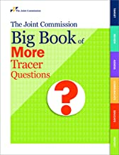 The Joint Commission Big Book of More Tracer Questions (Soft Cover)