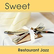 Sweet Restaurant Jazz – Calming Jazz Music, Best Background Sounds for Restaurant, Relaxing Melodies