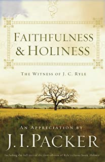 Faithfulness and Holiness (Redesign): The Witness of J. C. Ryle