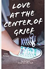 Love at the Center of Grief Kindle Edition