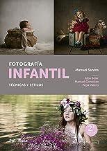 Fotografía infantil: Técnica y estilos (FotoRuta) (Spanish Edition)