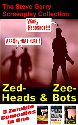 Zed-Heads and Zee-Bots: The Steve Garry Zomedy Collection (English Edition)