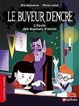 Le Buveur d'encre - L'école des buveurs d'encre - Premiers romans - dès 7 ans (French Edition)