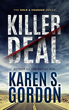 Killer Deal: A Thrilling Tale of Murder and Corporate Greed (Gold & Courage Series)