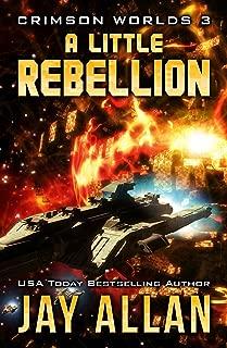 A Little Rebellion (Crimson Worlds Book 3)