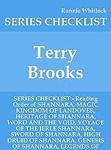 Terry Brooks - SERIES CHECKLIST - Reading Order of SHANNARA, MAGIC KINGDOM OF LANDOVER, HERITAGE OF SHANNARA, WORD AND THE VOID, VOYAGE OF THE JERLE SHANNARA, SWORD OF SHANNARA, HIGH DRUID O