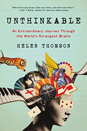 Unthinkable: An Extraordinary Journey Through the World's Strangest Brains (English Edition)