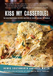Kiss My Casserole!: 100 Mouthwatering Recipes Inspired by Ovens Around the World