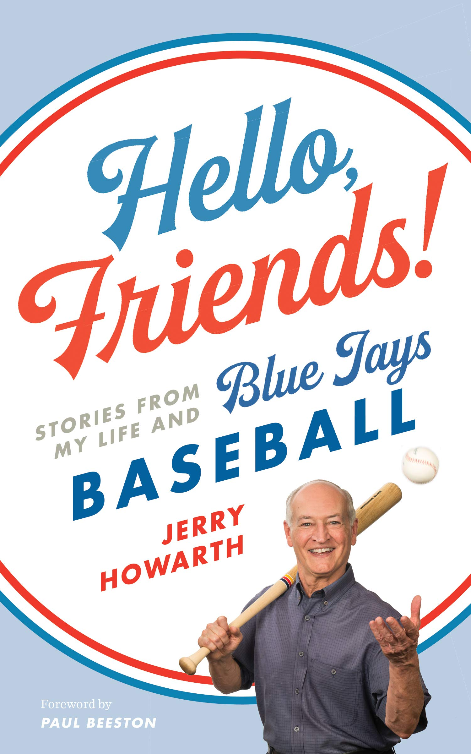 Download Hello, Friends!: Stories From My Life And Blue Jays Baseball (English Edition) 