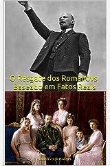 O Resgate dos Romanovs - Baseado em Fatos Reais eBook Kindle