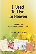 I Used to Live in Heaven: Letters to My Granddaughters
