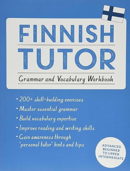 Finnish Tutor: Grammar and Vocabulary Workbook (Learn Finnish with Teach Yourself): Advanced beginner to upper intermediate course