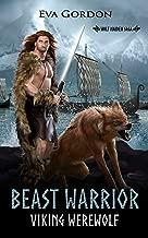 Beast Warrior, Viking Werewolf (Wolf Maiden Saga Book 4)