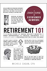 Retirement 101: From 401(k) Plans and Social Security Benefits to Asset Management and Medical Insurance, Your Complete Guide to Preparing for the Future You Want (Adams 101) (English Edition) eBook Kindle