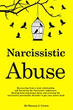 Narcissistic Abuse: Recovering from a toxic relationship and becoming the Narcissist's nightmare. Healing from Emotional A...