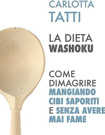 La dieta Washoku: Come dimagrire mangiando cibi saporiti e senza avere mai fame.