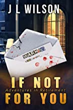 If Not For You (Adventures in Retirement Book 1)