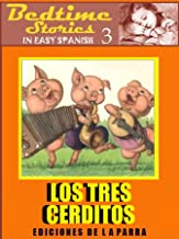 Bedtime Stories in Easy Spanish 3: LOS TRES CERDITOS and more! (Intermediate Level) (Spanish Edition)