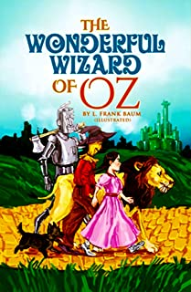The Wonderful Wizard of Oz: ( illustrated )