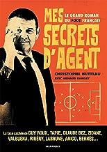 Livres Mes secrets d'agent : Le grand roman du foot français (Sport) PDF