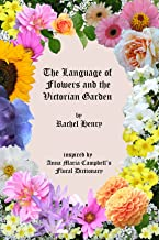 The Language of Flowers and the Victorian Garden (English Edition)