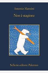 Non è stagione (Il vicequestore Rocco Schiavone Vol. 3) (Italian Edition) Format Kindle