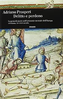 Delitto e perdono. La pena di morte nell'orizzonte mentale dell'Europa cristiana. XIV-XVIII secolo